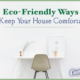 Eco-friendly home comfort tips